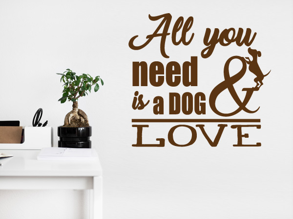 All you need is a dog and love