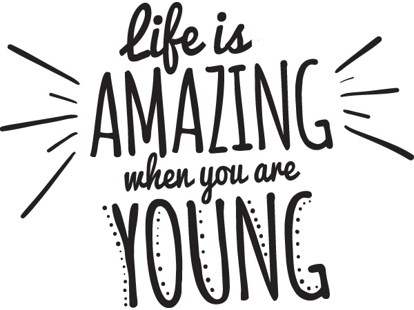 vinilo decorativo life is amazing when you are young